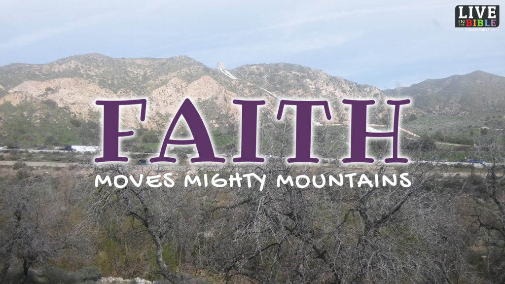 Faith Moves Mighty Mountains